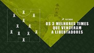 Os 3 melhores times que venceram a Libertadores